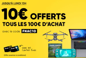 10€ offerts tous 100€ chez fnac jusqu'au 27 janvier 2020 13h