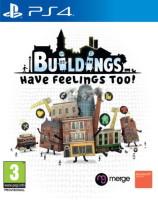 Buildings Have Feelings Too ! (PS4)