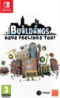 Buildings Have Feelings Too ! (Switch)