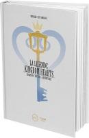 La légende Kingdom Hearts Tome 1: Création