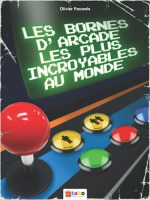 """Livre """"Les bornes d'arcade les plus incroyables au monde"""""""