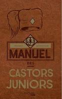 Le véritable et authentique manuel des Castors Juniors