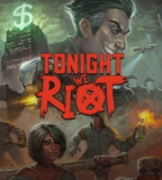 Tonight We Riot (PC, Mac, Linux)