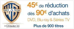 45€ de réduction dès 90€ d'achats de DVD, Blu-ray, Séries TV & Coffrets pour les 90 ans de Warner